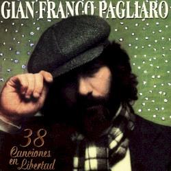 Gian Franco Pagliaro - Gracias a la Vida