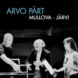 Arvo Pärt by Arvo Pärt ;   Mullova ,   Järvi