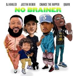No Brainer by DJ Khaled  feat.   Justin Bieber ,   Chance the Rapper  &   Quavo