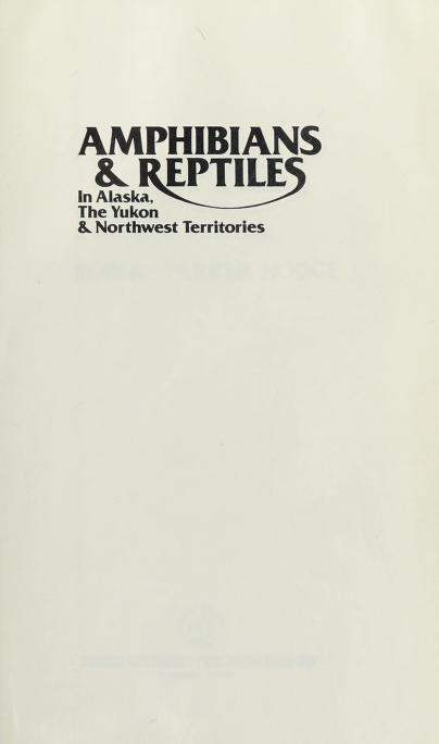 Amphibians and reptiles in Alaska, the Yukon, and Northwest Territories by Robert Parker Hodge
