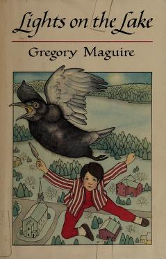 Cover of: Lights on the lake | Gregory Maguire