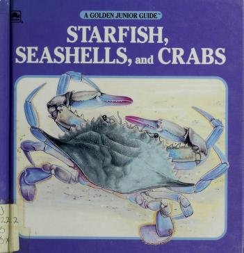 Cover of: Starfish,snails,crab Jr Guide (A Golden Junior Guide) | George S. Fichter